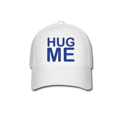 Hug Me/My ok is different than your ok - Baseball Cap