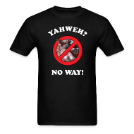 T-Shirts ~ Men's T-Shirt ~ Yahweh?  No way!