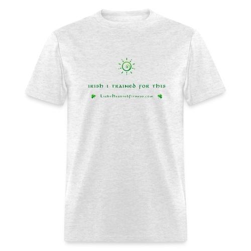 IRISH I TRAINED T-Shirt - Men's T-Shirt