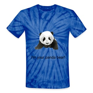 I'm your panda bear - Unisex Tie Dye T-Shirt