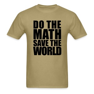 Do The Math Save The World -  - Men's T-Shirt