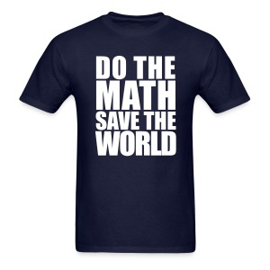 Do The Math Save The World - Men's T-Shirt
