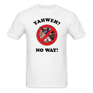 T-Shirts ~ Men's T-Shirt ~ Yahweh?  No way!