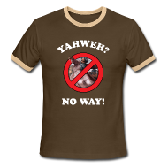 T-Shirts ~ Men's Ringer T-Shirt ~ Yahweh?  No way!