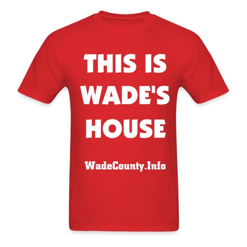 THIS IS WADE'S HOUSE - Miami Heat - Men's T-Shirt