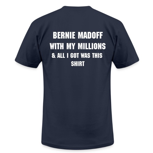 Bernie Madoff Men's Tee (w/ text on back) - Men's  Jersey T-Shirt