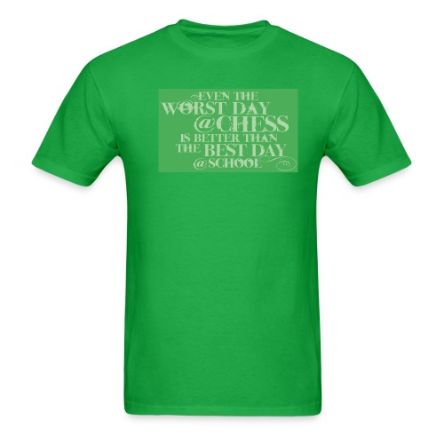 Even the worst day at chess is better than the best day at school - Men's T-Shirt