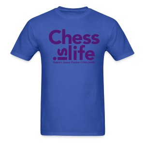 Chess is life (quote Fischer) - Men's T-Shirt