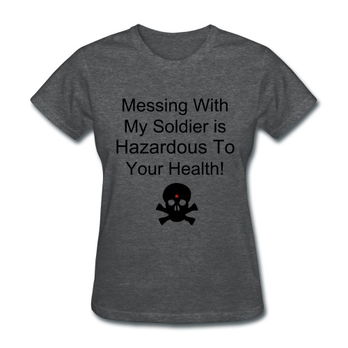 Messing with Soldier - Women's T-Shirt