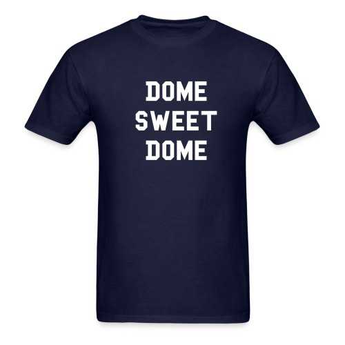 Dome Sweet Dome - Men's T-Shirt