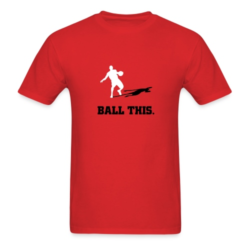 BALL THIS. - Men's T-Shirt