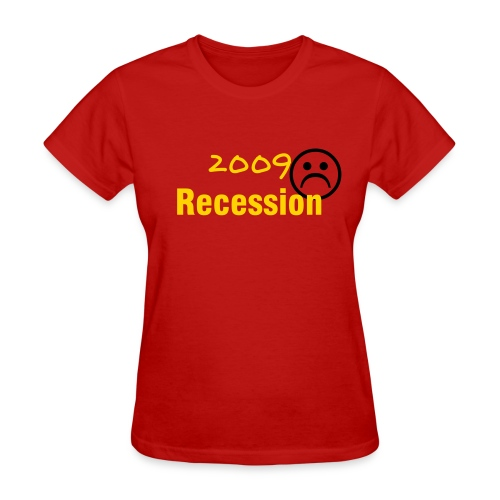 Recession Unhappiness - Women - Women's T-Shirt