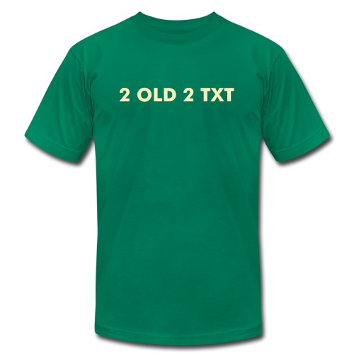 2 OLD 2 TXT - Men's Fine Jersey T-Shirt