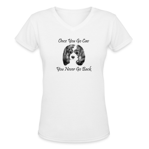 Once You Go Cav - Women's V-Neck T-Shirt