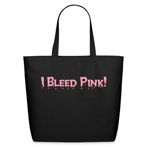 I Bleed Pink Tote - Eco-Friendly Cotton Tote