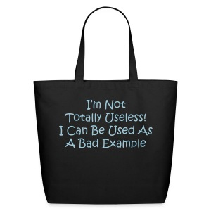 Im Not Totally Useless Tote - Eco-Friendly Cotton Tote