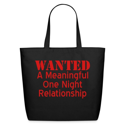 Wanted A Meaningful One Night Relationship Tote - Eco-Friendly Cotton Tote