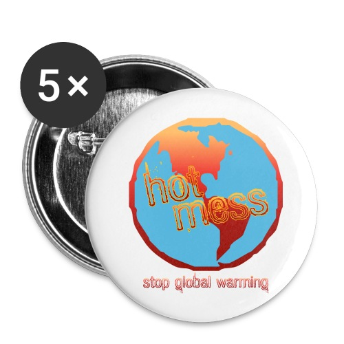 Hot Mess-Stop Global Warming - Small Buttons