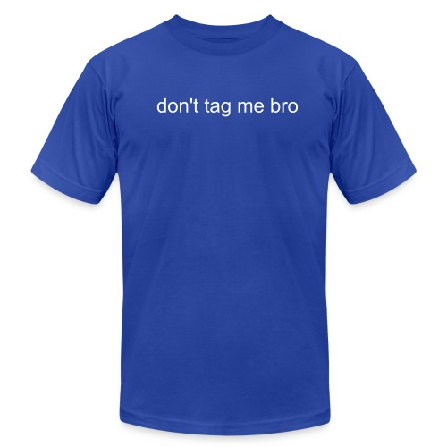 don't tag me bro (NO recambiant.com)- facebook blue - Men's Fine Jersey T-Shirt