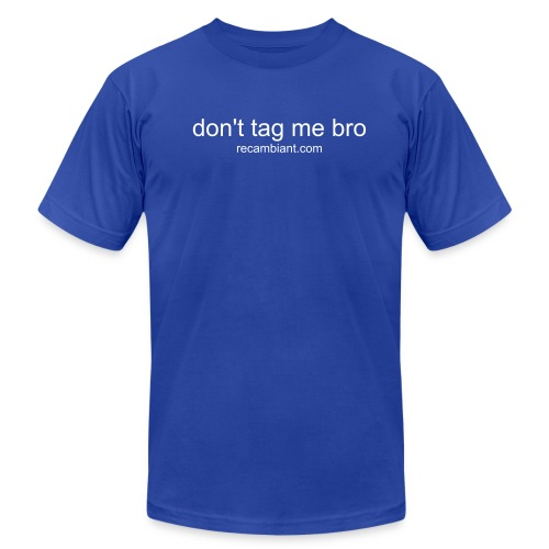 don't tag me bro- facebook blue colour - Men's Fine Jersey T-Shirt