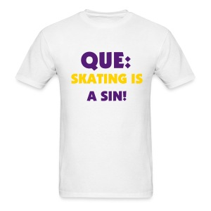 Q Ps iPhi: Skating Is A Sin Shirt - Men's T-Shirt