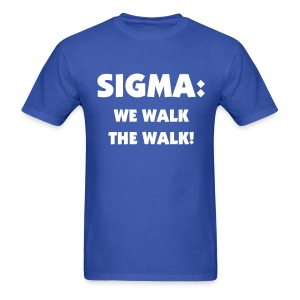 Sigmas Walk The Walk Shirt - Men's T-Shirt