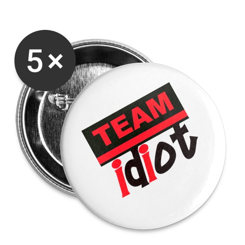 Team Idiot Pins - Large Buttons