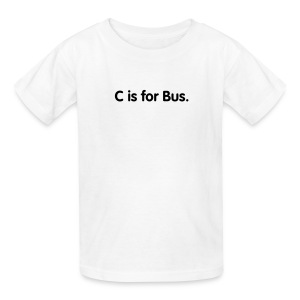 C is for Bus. - Kids' T-Shirt
