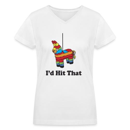 I'd Hit That (Women) - Women's V-Neck T-Shirt