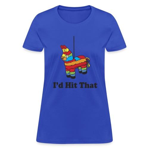 I'd Hit That (Women) - Women's T-Shirt