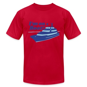 I'm On A Boat - Men's T-Shirt by American Apparel