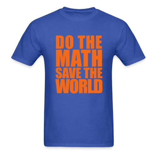 Do The Math Save The World - Custom Tee - Men's T-Shirt