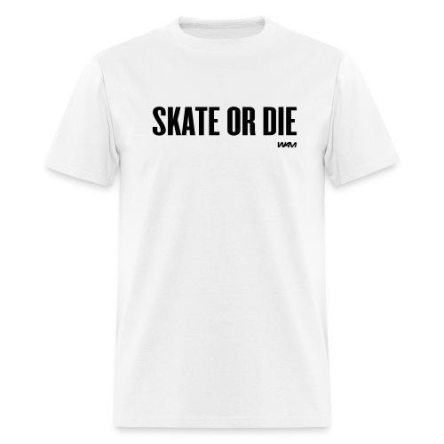 Skate or Die Tee - white - Men's T-Shirt