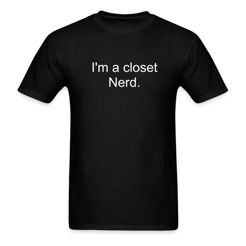 I'm a closet nerd black tee. - Men's T-Shirt