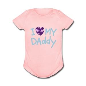 My Daddy - Short Sleeve Baby Bodysuit
