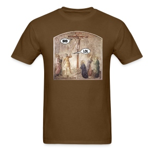 Crucified Jesus: BRB. Roman Soldier: LOL. - Men's T-Shirt