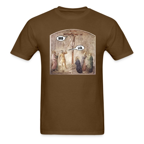 Crucified Jesus: BRB. Roman Soldier: LOL. - Men's T-Shirt
