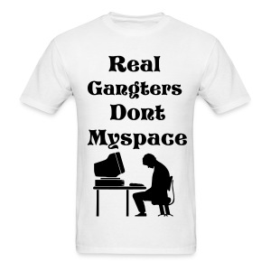 Myspace Ganster - Men's T-Shirt