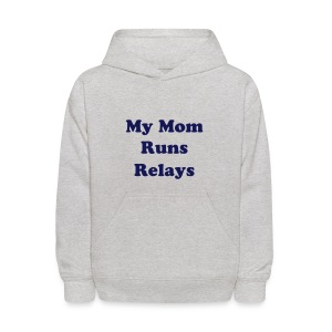 Kid's My Mom Runs Relays Hoodie - Kids' Hoodie