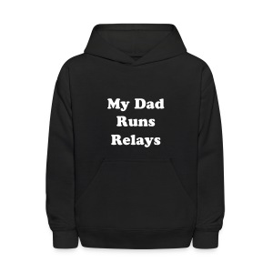 Kid's My Dad Runs Relays Hoodie - Kids' Hoodie