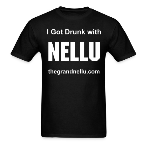 I GOT DRUNK with NELLU ! - Men's T-Shirt