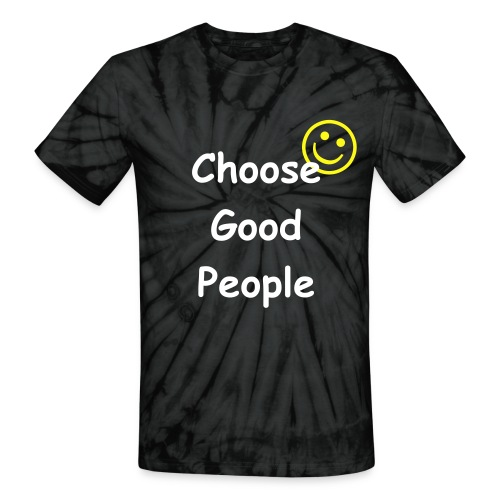 Choose Good People - Unisex Tie Dye T-Shirt