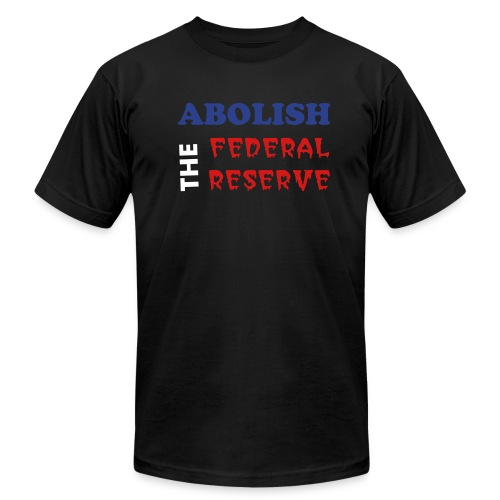 Abolish the Fed - Men's Fine Jersey T-Shirt