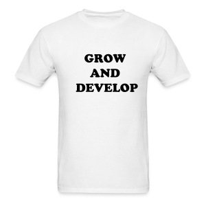 GROW AND DEVELOP - Men's T-Shirt