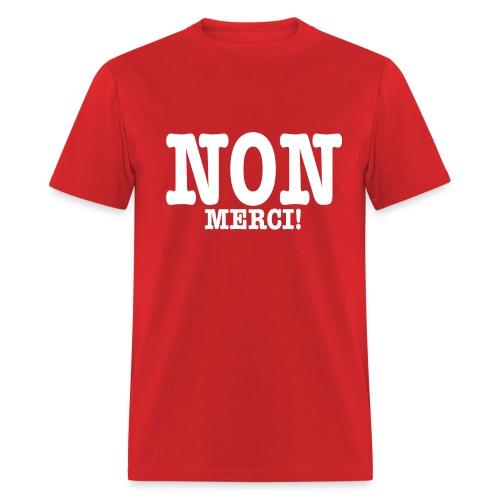 Chandail Non merci! - Men's T-Shirt