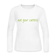 Long Sleeve Shirts ~ Women's Long Sleeve Jersey T-Shirt ~ Eat Your Carrots - Front & Back