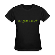 T-Shirts ~ Women's T-Shirt ~ Eat Your Carrots - Front & Back