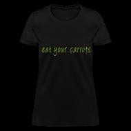 Women's T-Shirts ~ Women's T-Shirt ~ Eat Your Carrots - Front & Back