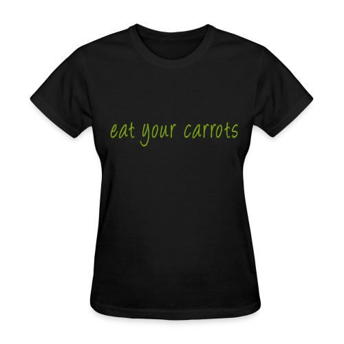Eat Your Carrots - Front & Back - Women's T-Shirt