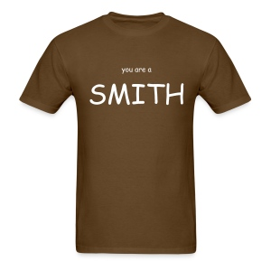 you are smith - Men's T-Shirt